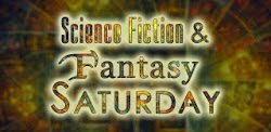 Sci-Fi & Fantasy Saturday