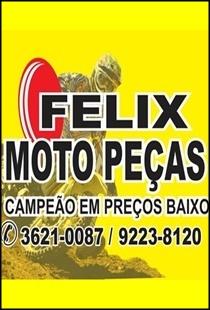 FÉLIX MOTO PEÇAS - CAMPEÃO EM PREÇOS BAIXO