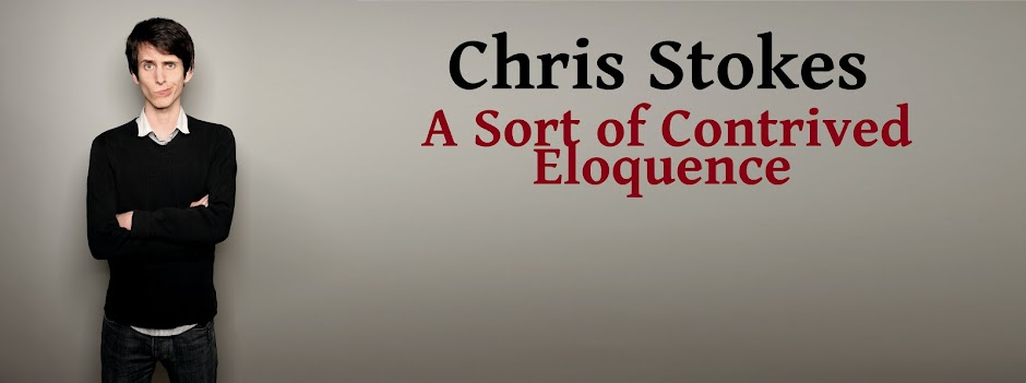 Chris Stokes: A Sort Of Contrived Eloquence