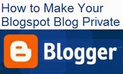 How to Make Your Blogspot Blog Private : eAskme