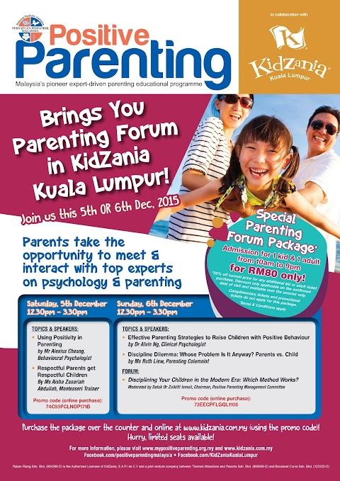Forum Pengasuhan bersama Positive Parenting di KidZania Kuala Lumpur pada 5 & 6 Disember 2015