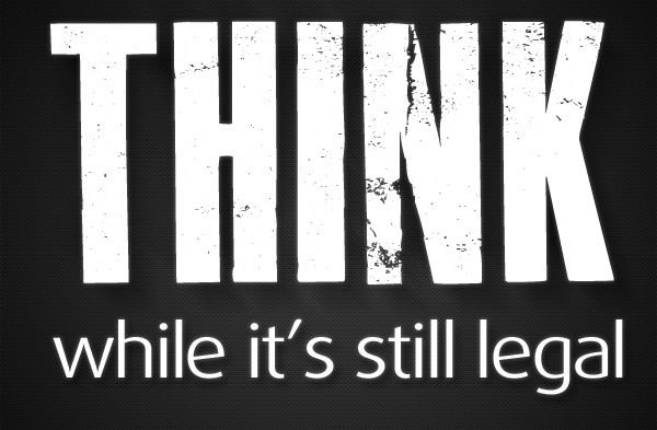 THINK - While It's Still Legal