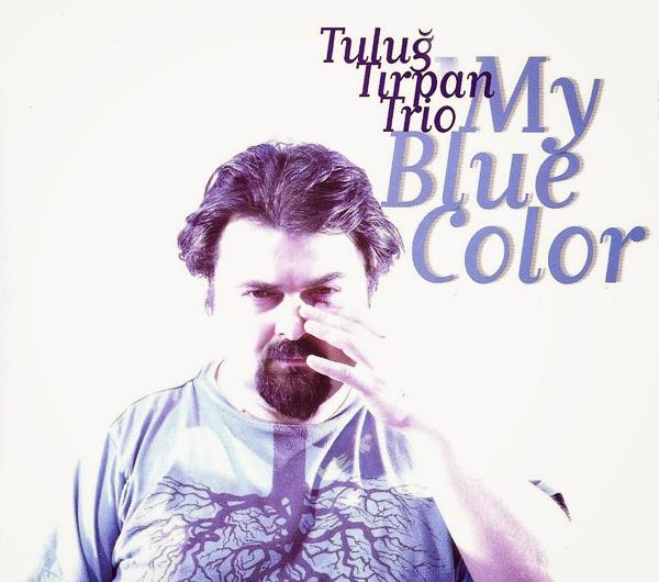 Tuluğ Tırpan Trio - My Blue Color (2012) Albüm Tanıtımı