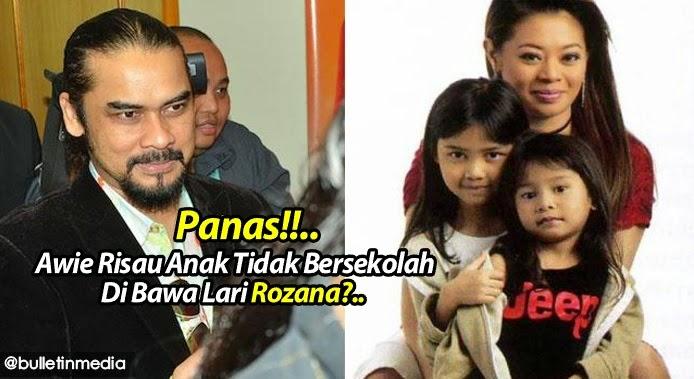 Panas!!.. Awie Risau Anak Tidak Bersekolah Di Bawa Lari Rozana?..