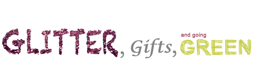 Glitter, gifts and going green