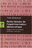 """YVES SINTOMER.-"""" Petite histoire de l´experimentation democratique"""""""