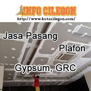 Pasang PLafon Cilegon, GRC, Gypsum
