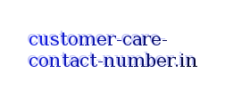 TOLL FREE CUSTOMER CARE CONTACT NUMBERS