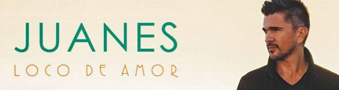 Juanes: Loco de Amor - Promociones El Pais