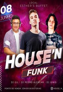 DJ GIL, DJ PEDRO ALENCAR E DJ IUNIS AGITAM O HOUSE'N FUNK DIA 08 DE JUNHO