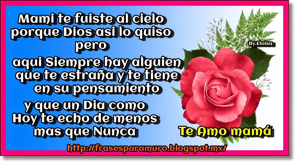 FrasesparatuMuro.com: mami te fuiste al cielo