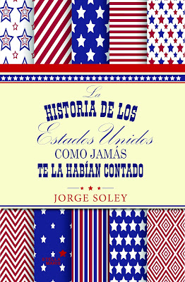 La historia de los Estados Unidos como jamás te la habían contado - Jorge Soley (2015)