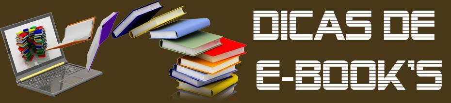 Dicas de E-book's