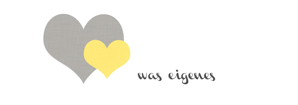 &#39;was eigenes&#39;