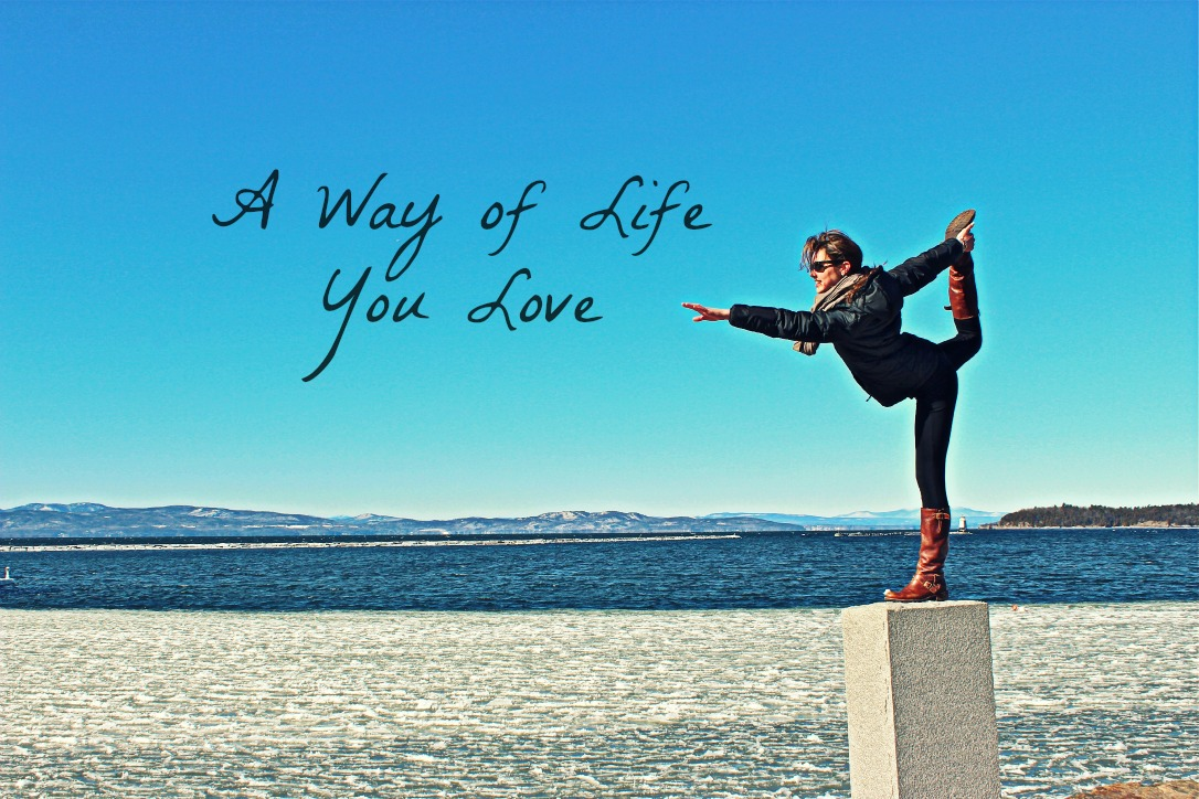 A Way of Life You Love