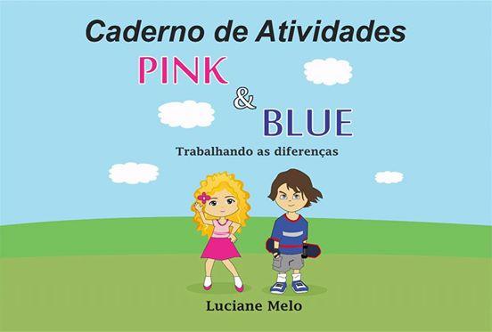 Pink & Blue - Trabalhando as diferenças ( Caderno de Atividades)