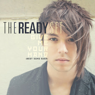 The Ready Set - Give Me Your Hand