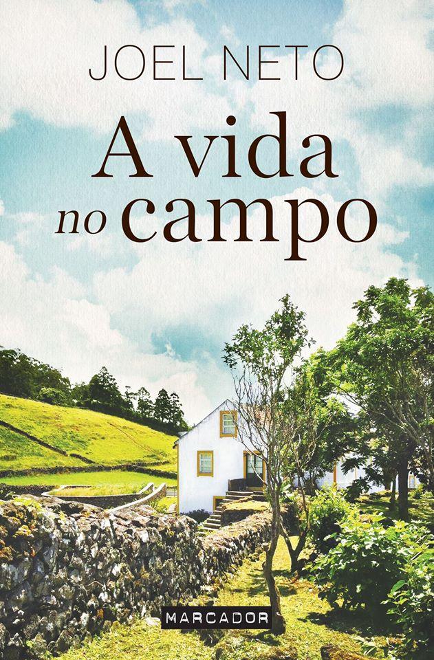 A Vida no Campo, Joel Neto, Ed. Marcador, 2016