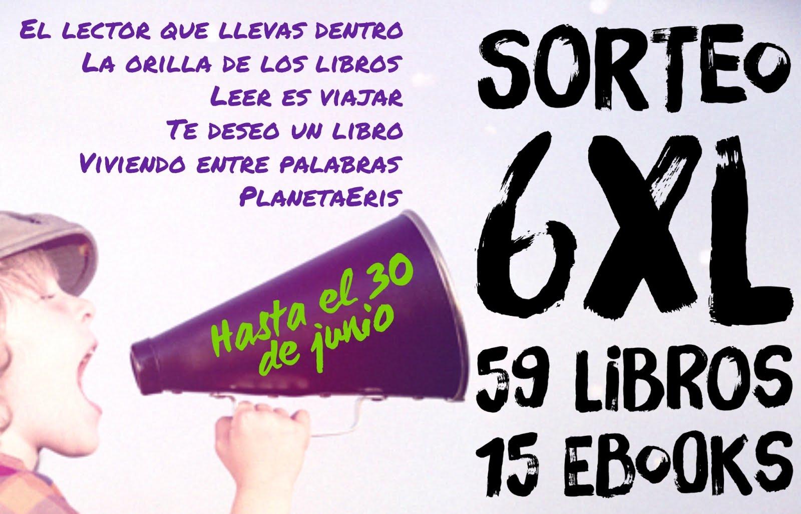 Sorteo 6 XL: 59 libros 15 ebooks