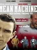 Đội Bóng Trong Tù - Mean Machine