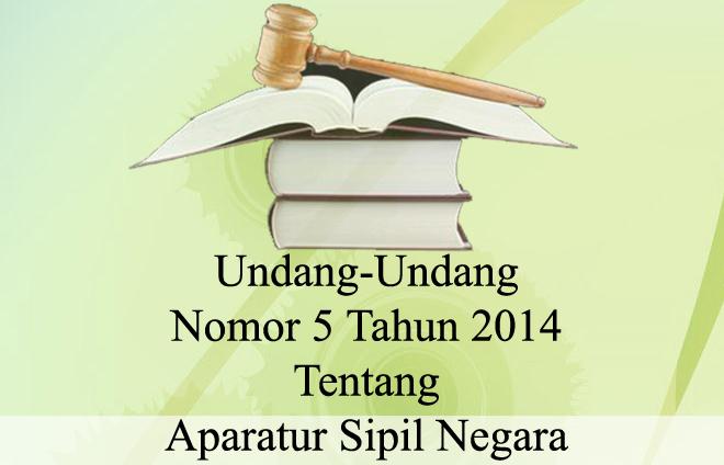 UU ASN, Undang-Undang Nomor 5 Tahun 2014 Tentang Aparatur Sipil Negara