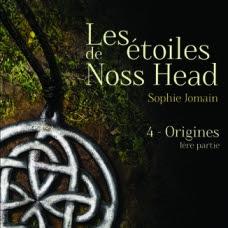 Les étoiles de Noss Head, tome 4 : Origines de Sophie Jomain