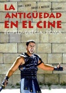 LA ANTIGÜEDAD EN EL CINE- Juan J.Alonso , Enrique A. Mastache,Jorge Alonso Menéndez - T&B Editores
