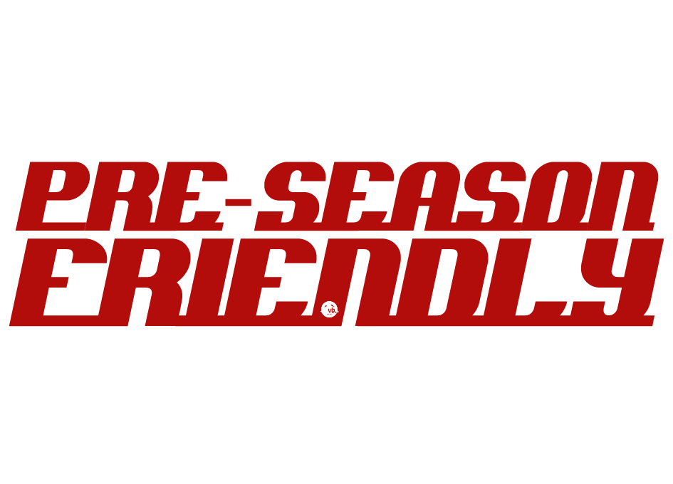 Pre-season Friendlies: What are they all about? - O-Posts