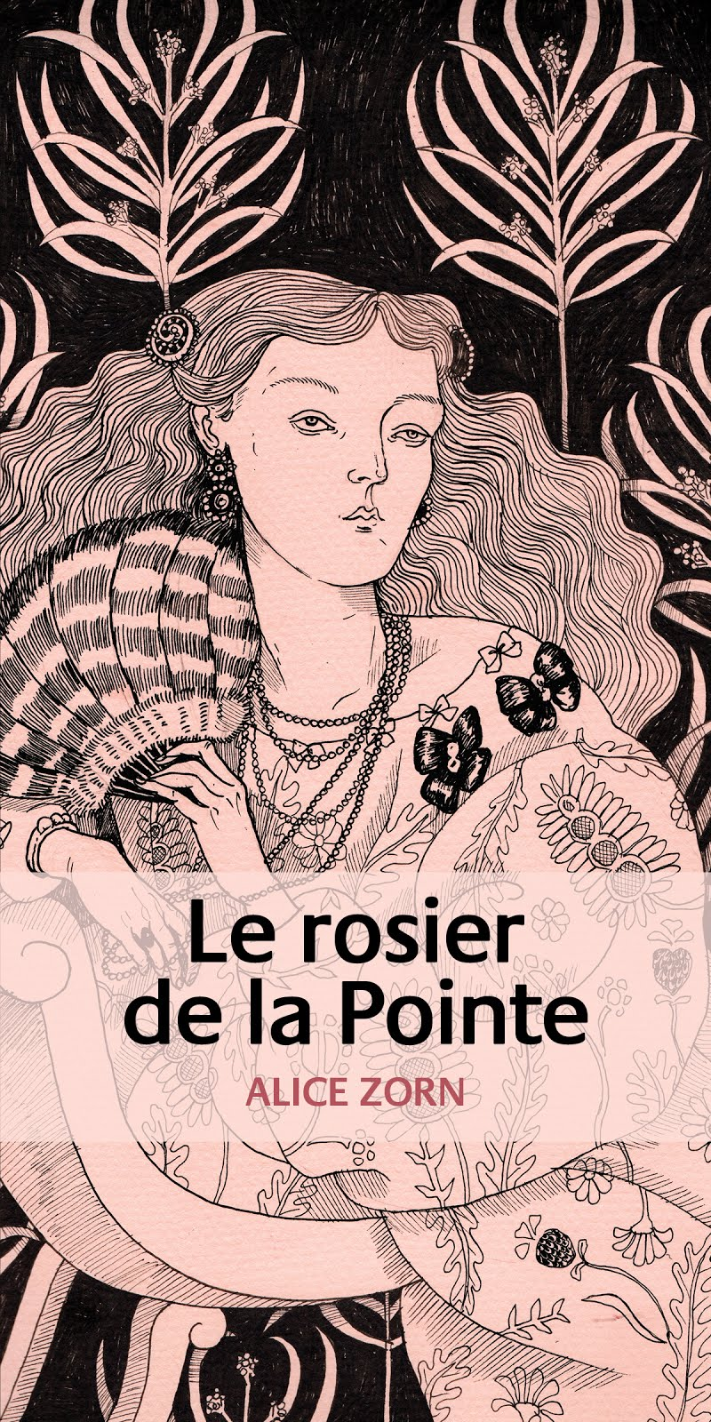 Le rosier de la Pointe, a novel