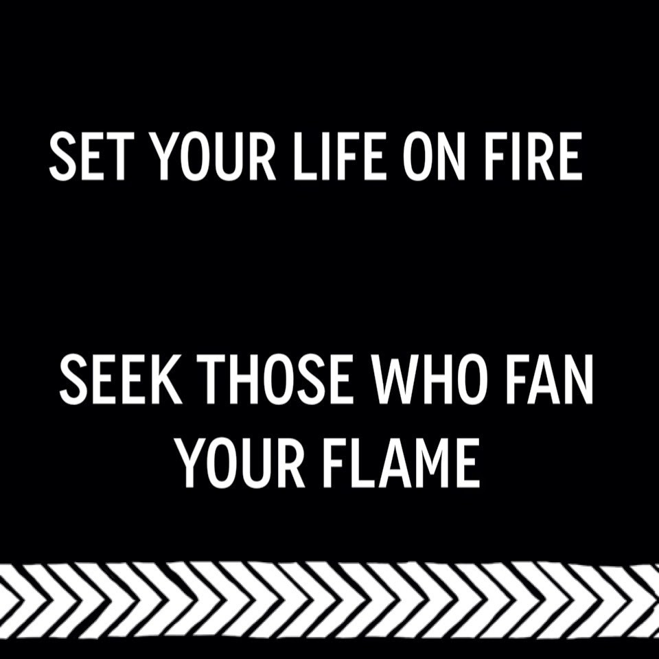 Set Your Life on Fire via Earl-Leigh Designs