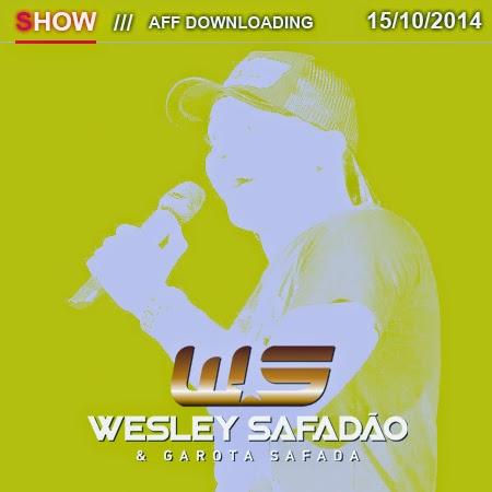 Wesley Safadão & Garota Safada – Piripiri – PI – 15.10.2014