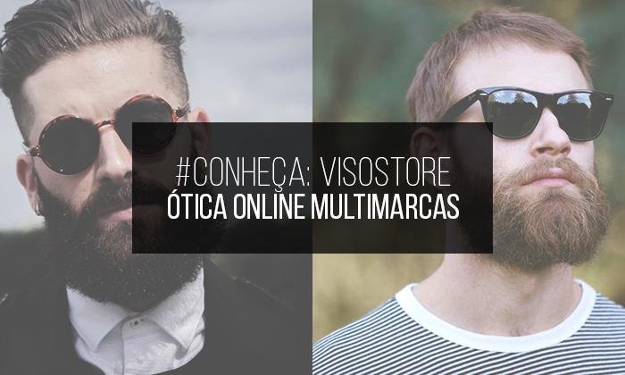 bf03c0c26b615 Macho Moda - Blog de Moda Masculina   Conheça  VisoStore, a Ótica ...