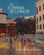"""""""En el Umbral de la Noche"""". Marina Hernández Martín"""