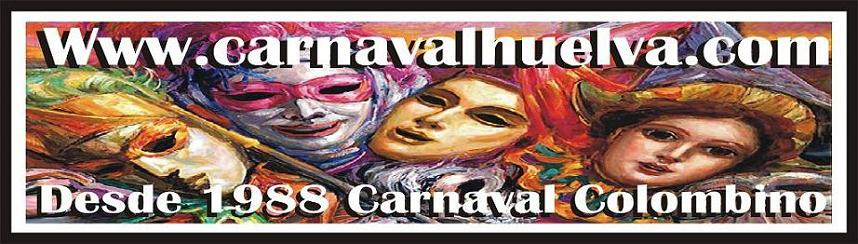 "CARNAVAL DE HUELVA / CARNAVAL COLOMBINO ""Por Blas Miguel Hernndez"""