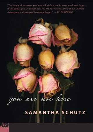 book cover of You Are Not Here by Samantha Schutz