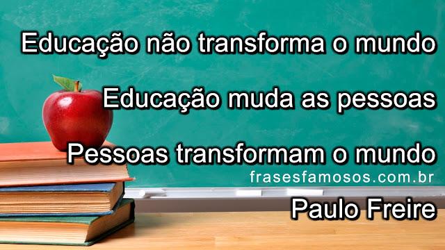 Fabuloso mllmeioambiente: mensagem Paulo Freire PW25