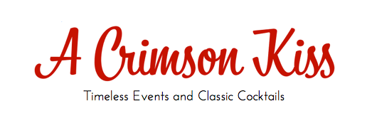 A Crimson Kiss – Timeless Events and Classic Cocktails