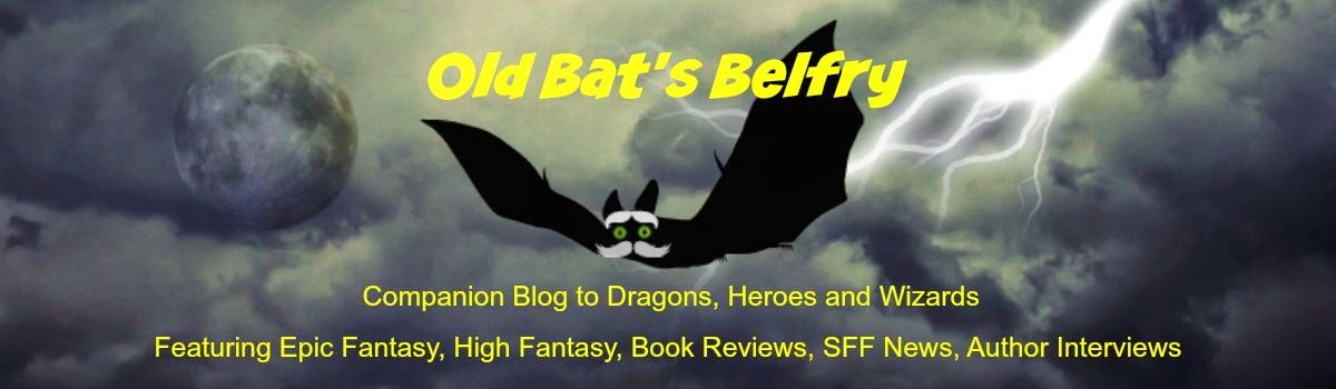 Old Bats Belfry, Featuring Epic Fantasy, High Fantasy, Book Reviews, SFF News, Author Interviews