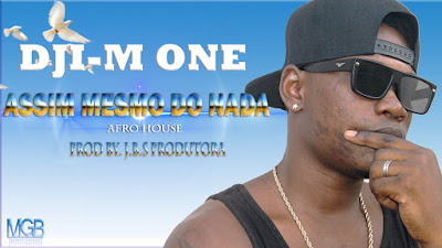 Dji-M One- Assim Mesmo Do Nada(Afro-House)[Download]