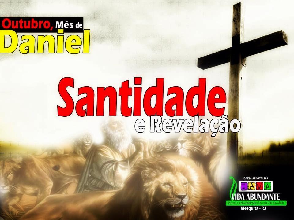 Mês de Outubro, Mês de Daniel, Mês da Santidade