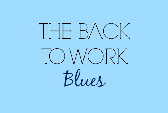 Back to work blues