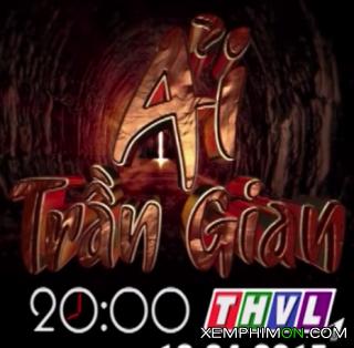 Ải Trần Gian Full HD - Ai Tran Gian  THVL1