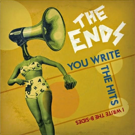 The Ends - You Write The Hits (I Write The B-Sides)