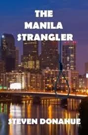 http://www.amazon.com/Manila-Strangler-Steven-Donahue-ebook/dp/B00EVYEPX4/