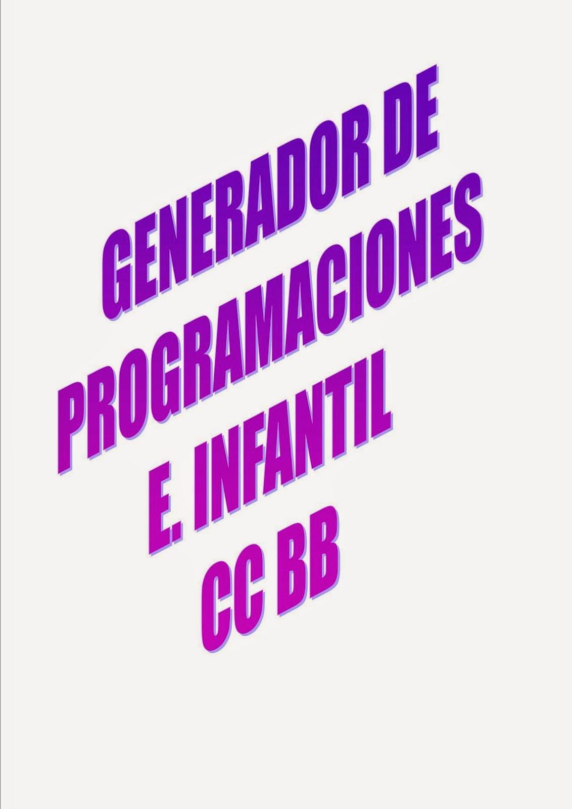 GENERADOR DE PROGRAMACIONES E. INFANTIL DESDE LAS CC BB