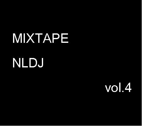 MIXTAPE NLDJ vol.4