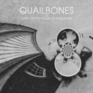 Quailbones - Lord Dion's House of Discovery