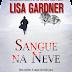 Sangue na Neve, Lisa Gardner