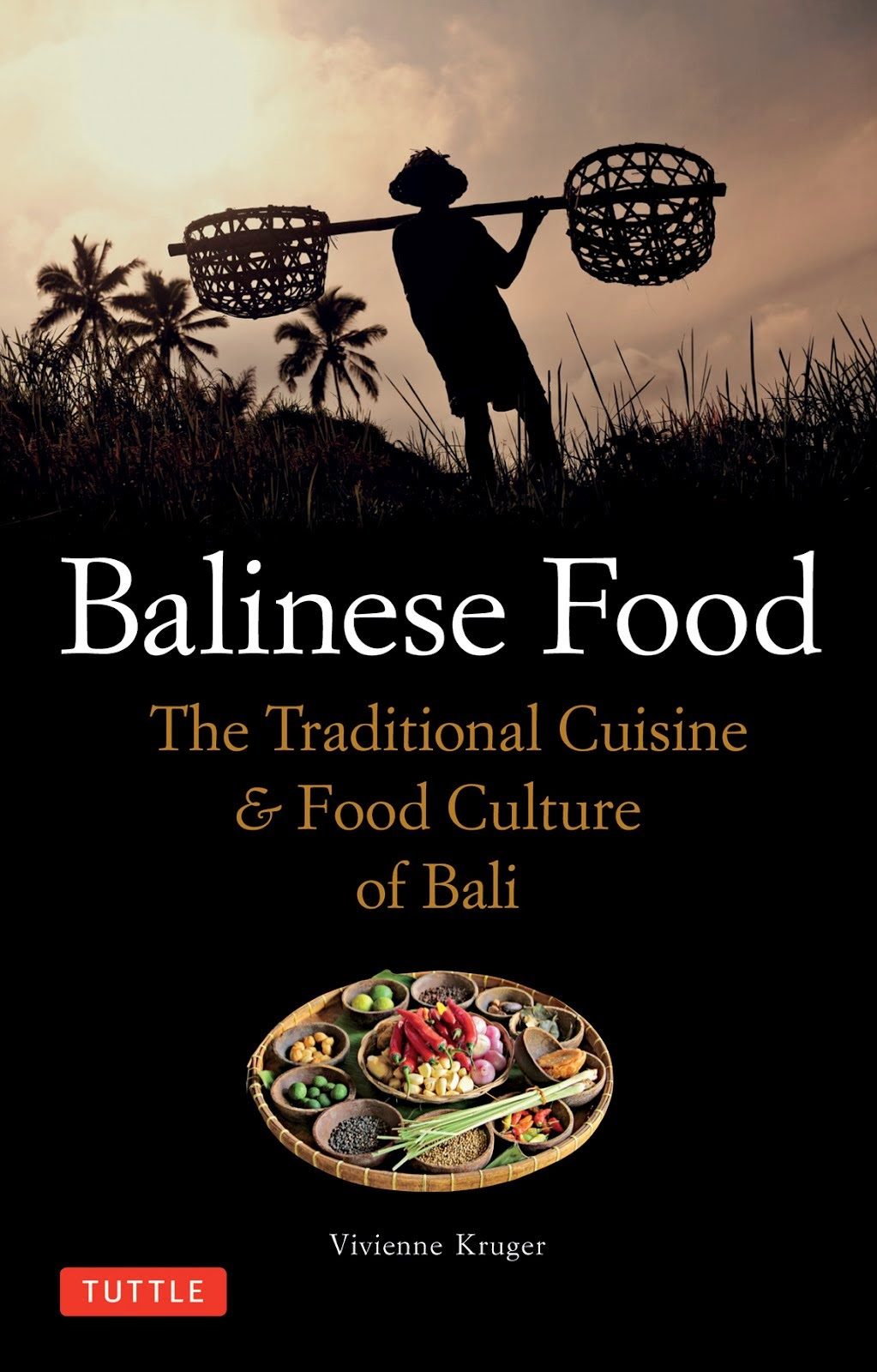 DR. VIVIENNE KRUGER'S BOOK.  BALINESE FOOD: THE TRADITIONAL CUISINE AND FOOD CULTURE OF BALI