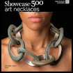 I'M IN LARK BOOKS, 2013 Showcase 500 Art Necklaces
